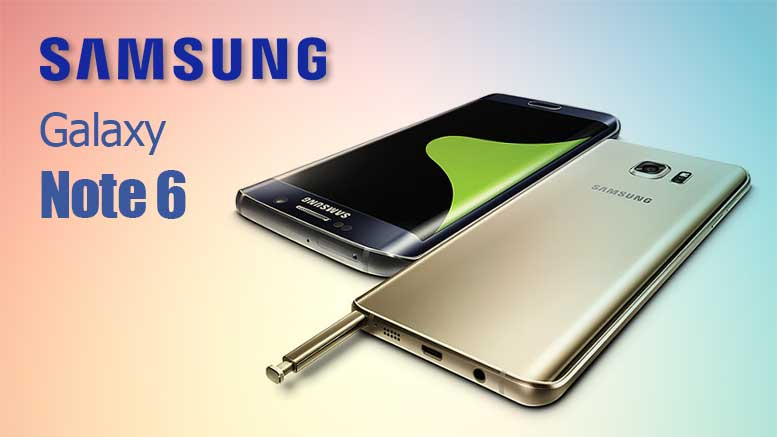 Galaxy Note 6 Specs >> Samsung Galaxy Note 6 Release Date Speculations And Specs