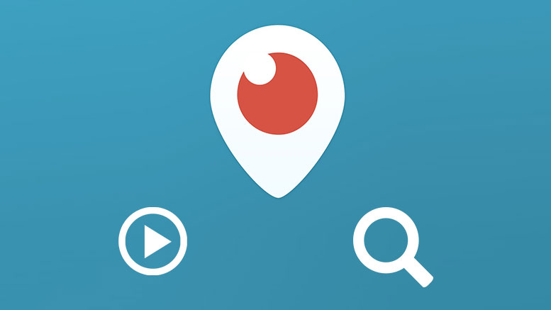 Permanent Video And Search Capability From Periscope