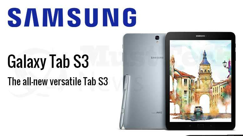 Samsung's all new Galaxy Tab S3