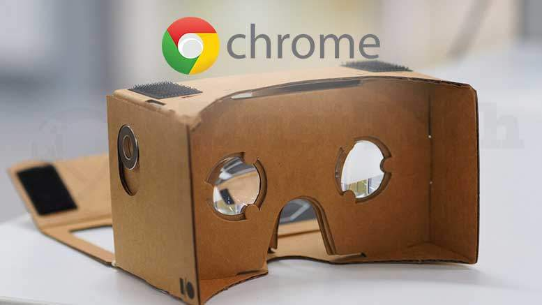 Chrome VR now Works with Cardboard