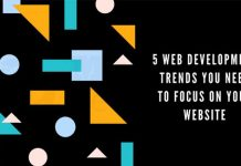 5 Web Development Trends You Need To Focus On Your Website